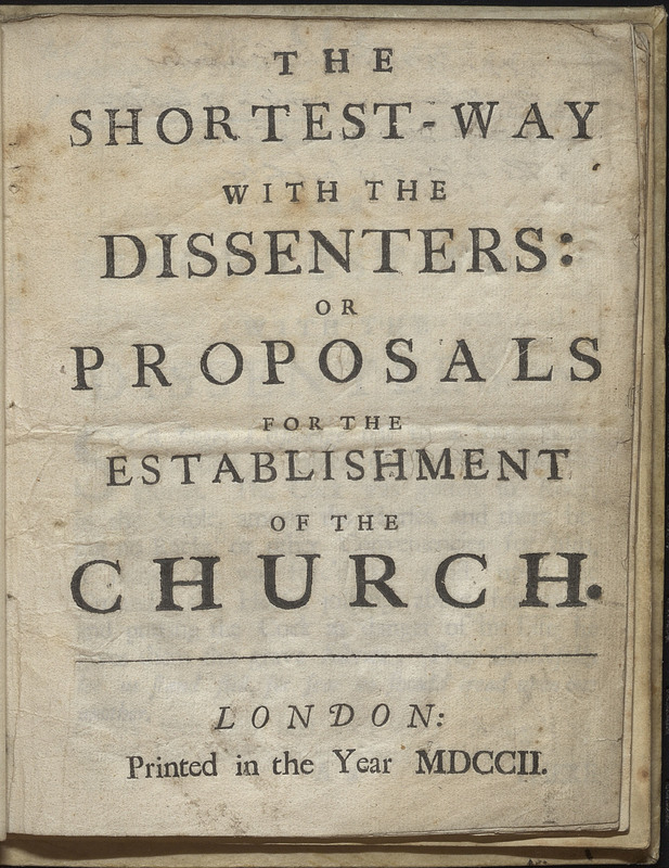 The Shortest-Way with the Dissenters: or Proposals for the Establishment of the Church.