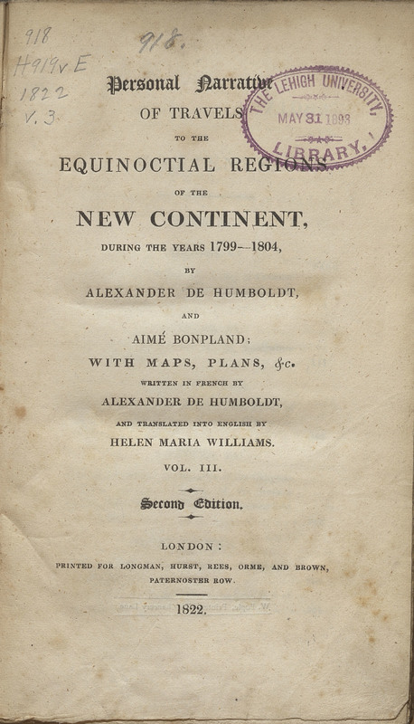 Personal Narrative of Travels to the Equinoctial Regions of the New Continent, During the Years 1799-1804.