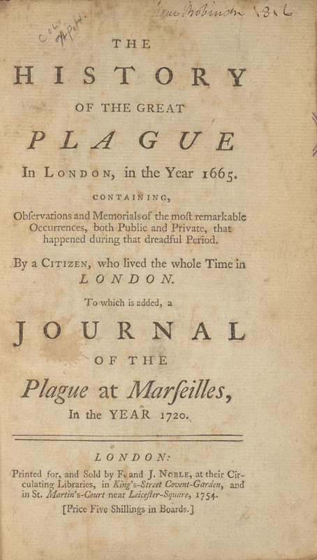 The History of the Great Plague in London, in the Year 1665. Containing, Observations and Memorials of the Most Remarkable Occurrences, both Public and Private, that Happened during that Dreadful Period