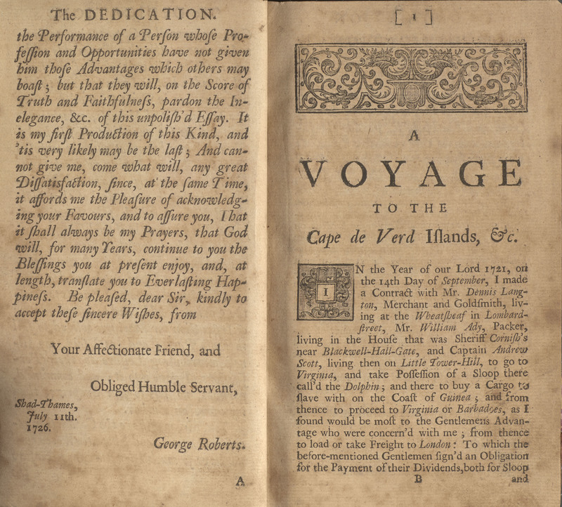 The Four Years Voyages of Capt. George Roberts; Being a Series of Uncommon Events, which Befell him in a Voyage to the Islands of the Canaries, Cape de Verde, and Barbadoes, from whence he was Bound to the Coast of Guiney ...