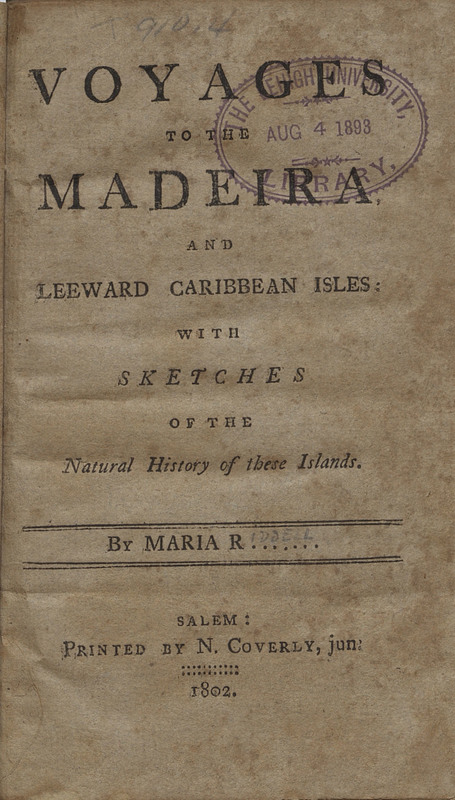 Voyages to the Madeira and Leeward Caribbean Isles: With Sketches of the Natural History of These Islands.