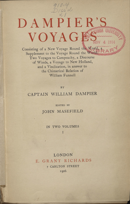 Dampier's Voyages; Consisting of a New Voyage Round the World, a Supplement to the Voyage Round the World, Two Voyages to Campeachy, a Discourse of Winds, a Voyage to New Holland, and a Vindication, in Answer to the Chimerical Relation of William Funnel.
