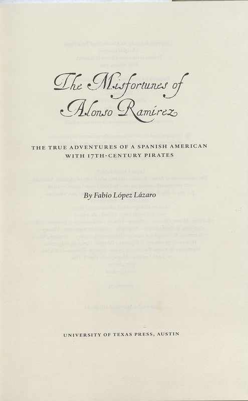 The Misfortunes of Alonso Ram?rez: The True Adventures of a Spanish American with Seventeenth-Century Pirates