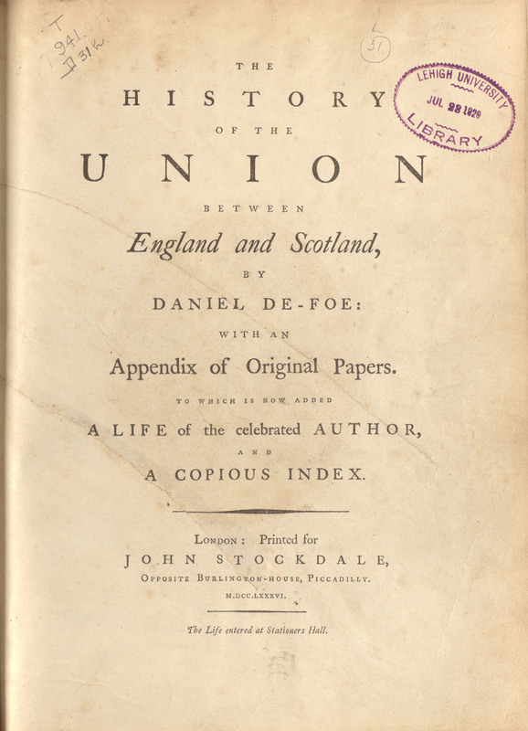 The History of the Union Between England and Scotland, with a Collection of Original Papers Relating Thereto.