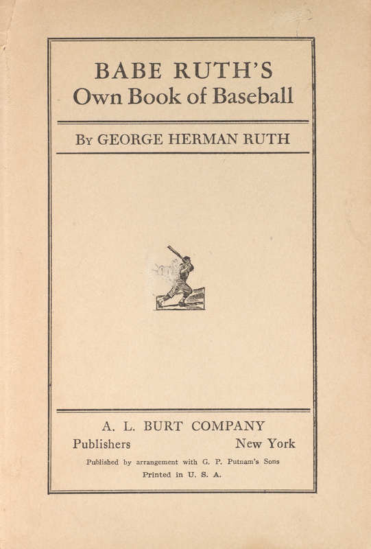 The Babe Ruth Story as Told to Bob Considine; With 49 Photos