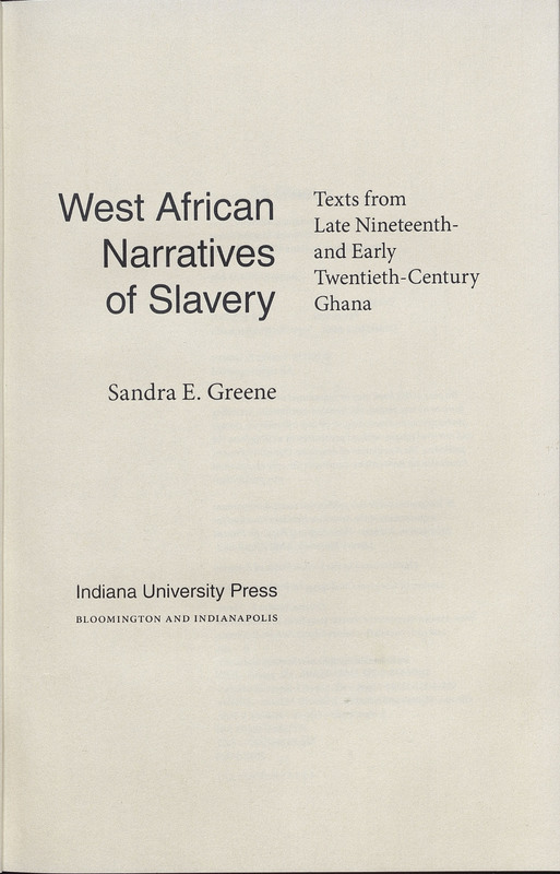 West African Narratives of Slavery: Texts From Late Nineteenth- and Early Twentieth-century Ghana.