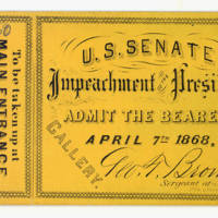 [Ticket] 1868 April 7 [to] the Senate [for] the Impeachment of the President