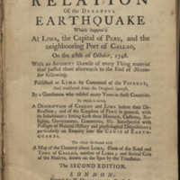 A True and Particular Relation of the Dreadful Earthquake Which Happen'd at Lima, the Capital of Peru, and the Neighboring Port of Callao, on the 28th of October, 1746.