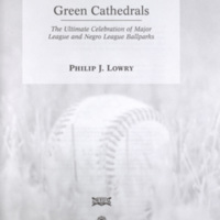 Green Cathedrals: The Ultimate Celebration of Major League and Negro League Ballparks