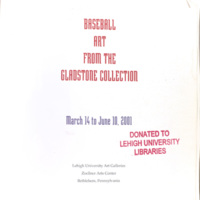 Baseball Art from the Gladstone Collection, March 14 to June 10, 2001