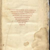 Claudii Ptholemaei Alexandrini liber geographiae cum tabulis et universali figura et cum additione locorum quae a recentioribus reperta sunt diligenti cura emendatus et impressus.