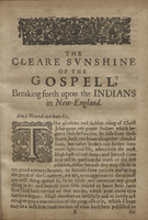 The Clear Sun-shine of the Gospel Breaking Forth Upon the Indians in New-England: Or, An Historicall Narration of Gods Wonderfull Workings Upon Sundry of the Indians, Both Chief Governors and Common-people, in Bringing Them to a Willing and Desired Submission to the Ordinances of the Gospel ?